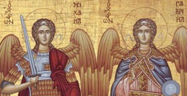 Νοεμβρίου: Γιορτή των Αρχαγγέλων Γαβριήλ και Μιχαήλ. Γιατί ονομάστηκαν Αρχάγγελοι και Άγιοι Ταξιάρχες. Η θαυματουργή προσευχή τους.
