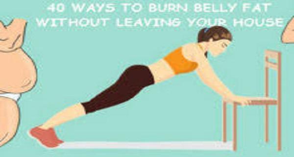 40 τρόποι για να χάσετε το λίπος της κοιλιάς από την άνεση του σπιτιού σας!