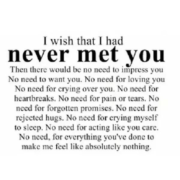 Εύχομαι να μην σε γνώριζα ποτέ...