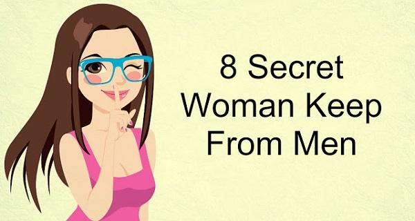 8 μυστικά που όλες οι γυναίκες πρέπει να κρύβουμε από τους άνδρες