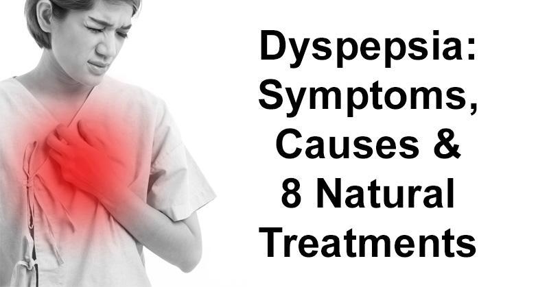 Δυσπεψία: Συμπτώματα, αιτίες και 8 φυσικές θεραπείες